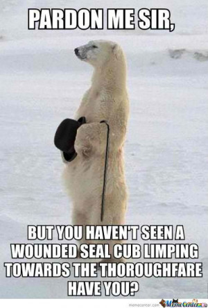 Well Mannered Polar Bear by awesomeone - Meme Center