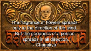 Chanakya, quotes, sayings, person, goodness, wisdom