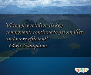 Through evolution its key components continue to