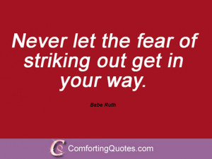 wpid-saying-from-babe-ruth-never-let-the-fear.jpg