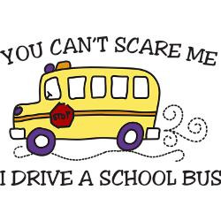 school bus driver quotes you_cant_scare_me_greetin...