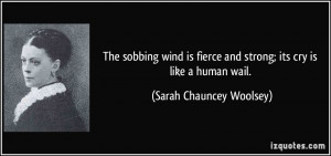 The sobbing wind is fierce and strong; its cry is like a human wail ...