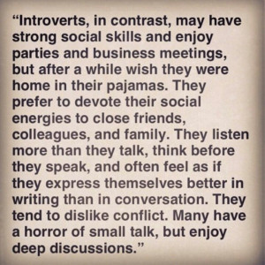 Introverts - me! Except for the part about thinking about what I say ...