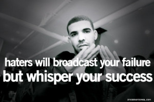 drake #drakquotes #drizzy #haters #success #whisper