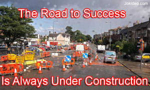 Road Construction Jokes http://jokideo.com/the-road-to-success-is ...