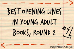 Best Opening Lines in Young Adult Books, Round 2