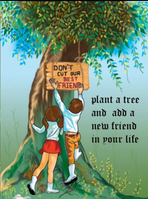 don t cut our best friend plant a tree and add a new friend in your ...