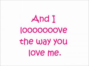 Love The Way You Love Me