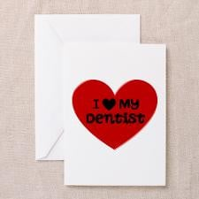 Love My Dentist Heart Greeting Card for