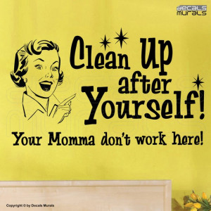 Wall decals CLEAN UP after YOURSELF Fun quote modern interior decor by ...