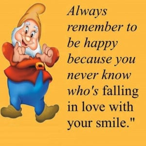 ... happy because you never know who's falling in love with your smile