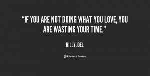 You Are Not Doing What Love...
