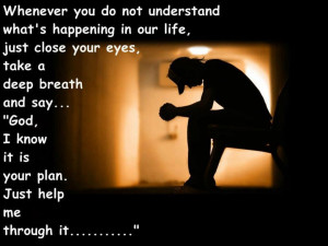 ... Your Eyes. Take A Deep Breath And Say ' God I Know It Is Your Plan