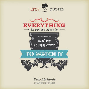 Just try a different way to watch it! #epos #quotes #eyewear