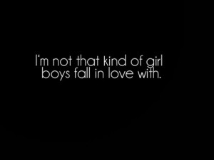 not that kind of girl boys falling in love with.