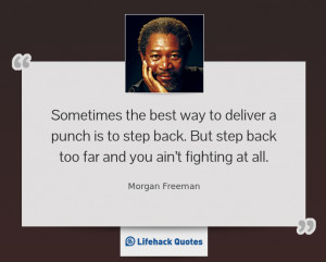 Sometimes the best way to deliver a punch is to step back. But step ...