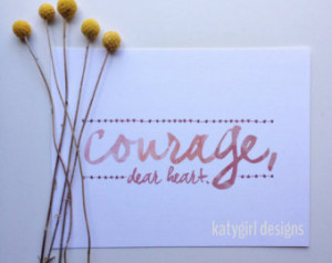 Courage, Dear Heart Print - C.S. L ewis Quote - Inspirational and ...