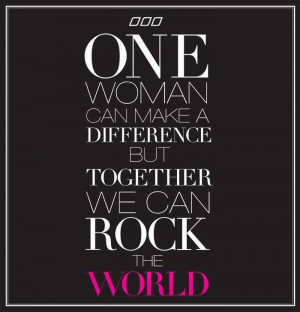 rock the world! | inspirational quotes | quotes about women: Quotes ...