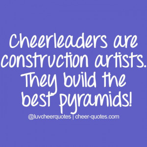 Cheerleaders are construction artists. They build the best pyramids! # ...