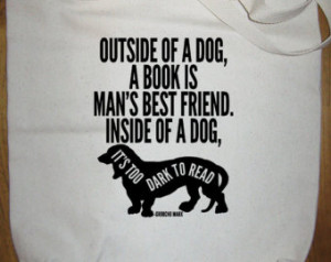 ... is Mans Best Friend - Groucho Marx Quote - Made in USA - Gift Friendly