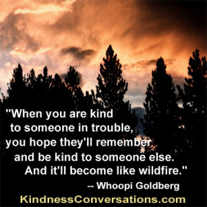 When you are kind to someone in trouble, you hope they'll remember and ...