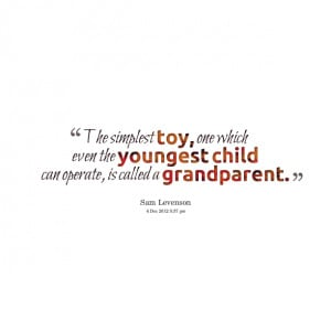 Quotes Picture: the simplest toy, one which even the youngest child ...