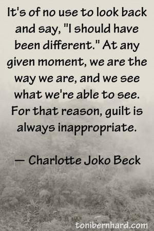 Zen teacher Charlotte Joko Beck. I love her books.