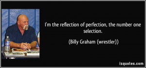 quote-i-m-the-reflection-of-perfection-the-number-one-selection-billy ...