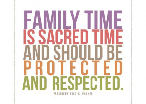... is sacred time and should be protected and respected.