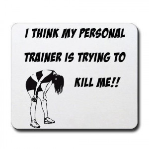 Think My Personal Trainer Is Trying