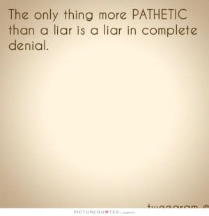 Liar Quotes And Sayings For