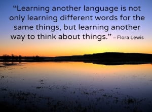 Learning another language is not only learning different words for the ...
