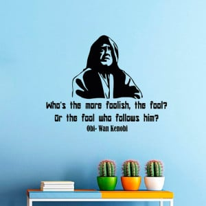 Wall Decals Obi Wan Kenobi Star Wars Quote Decal Who s the more ...