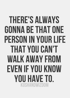but when it's time to walk away, no matter how much your heart hurts ...
