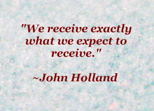 We receive exactly what we expect to receive.
