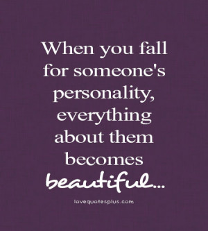 When you fall for someone's personality fall in love quotes