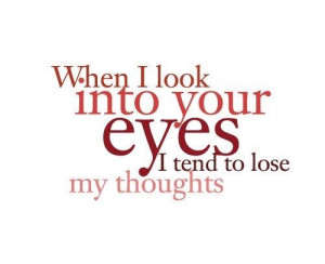 When i look into your eyes..love quotes