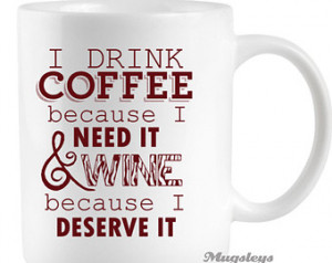 ... WINE because I Deserve it, Wine Quotes, mothers day , Bridal Shower