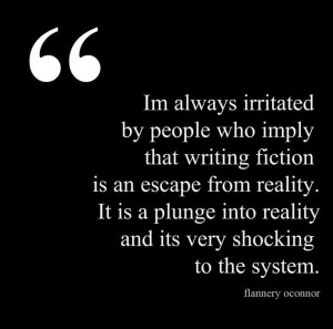 always irritated by people who imply that writing fiction is an ...