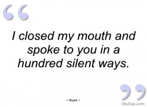 closed my mouth and spoke to you in a rumi