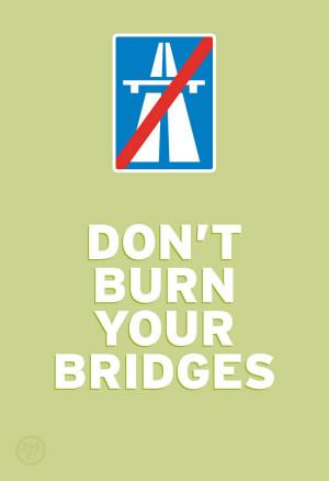 dont-burn-your-bridges-original