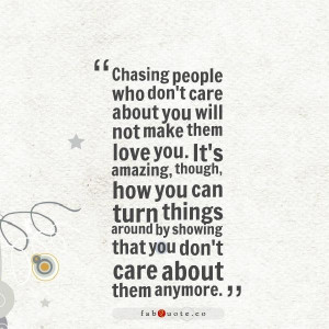 Chasing people who dont care about you quote