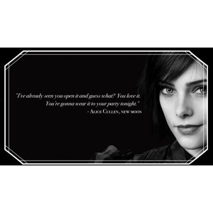 Alice Cullen New Moon Quote