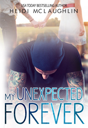 Cover Reveal: My Unexpected Forever by Heidi McLaughlin
