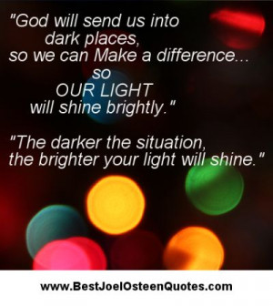... so we can make a difference. So our light will shine brightly