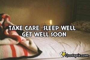 Take care Sleep well Get well soon
