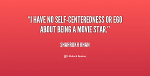 """have no self-centeredness or ego about being a movie star."""""""