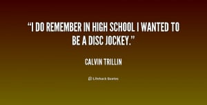do remember in high school I wanted to be a disc jockey.""