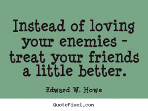 howe more friendship quotes love quotes success quotes life quotes