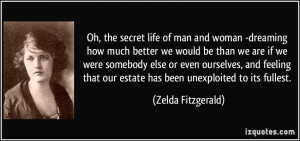 Oh, the secret life of man and woman -dreaming how much better we ...